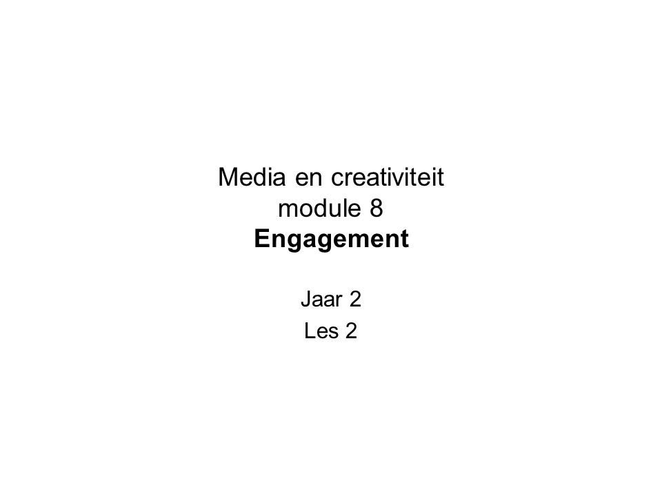 Media en creativiteit module 8 Engagement