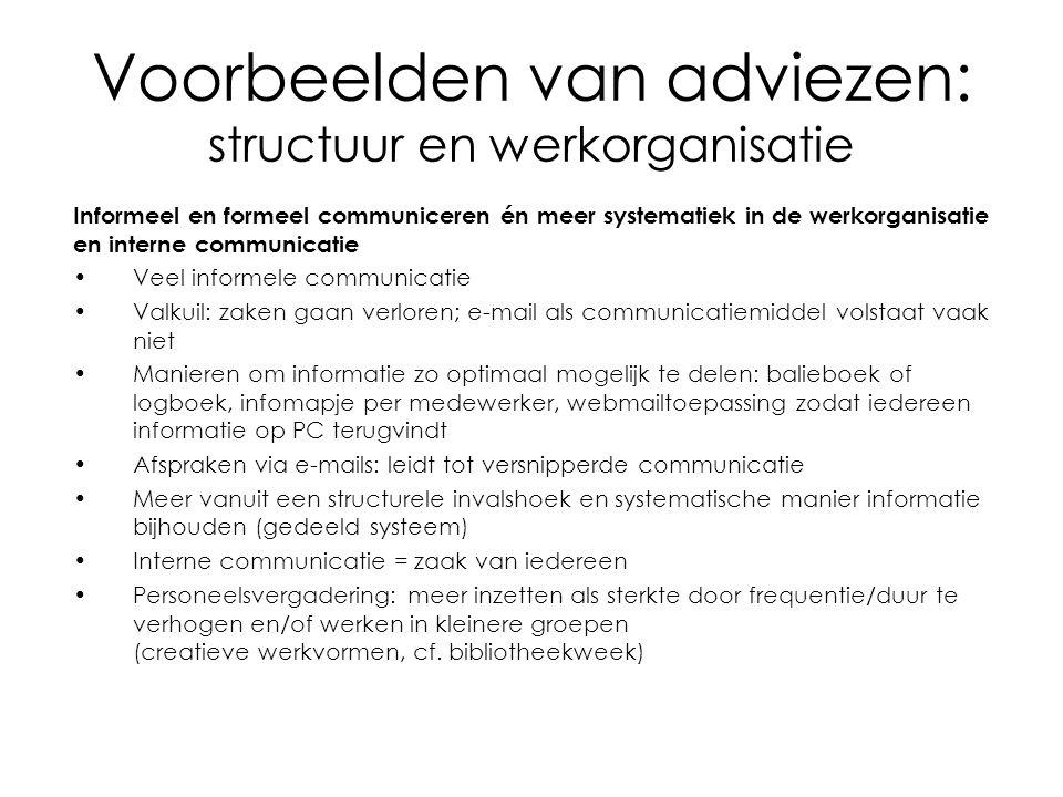 Voorbeelden van adviezen: structuur en werkorganisatie