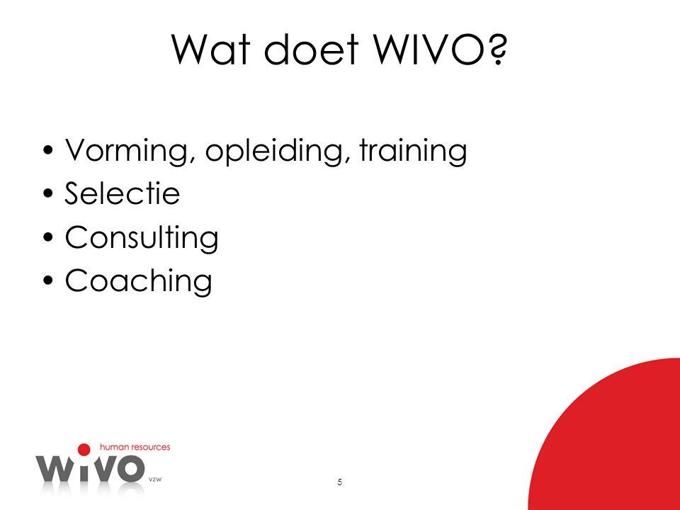 Wat doet WIVO Vorming, opleiding, training Selectie Consulting