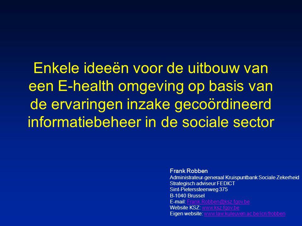 Enkele ideeën voor de uitbouw van een E-health omgeving op basis van de ervaringen inzake gecoördineerd informatiebeheer in de sociale sector
