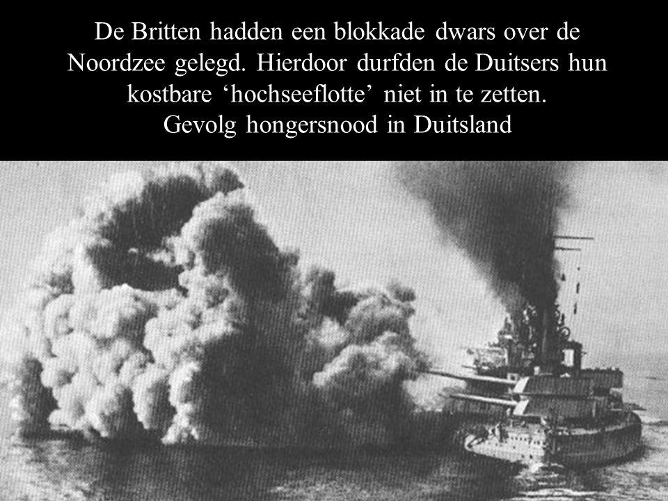 De Britten hadden een blokkade dwars over de Noordzee gelegd