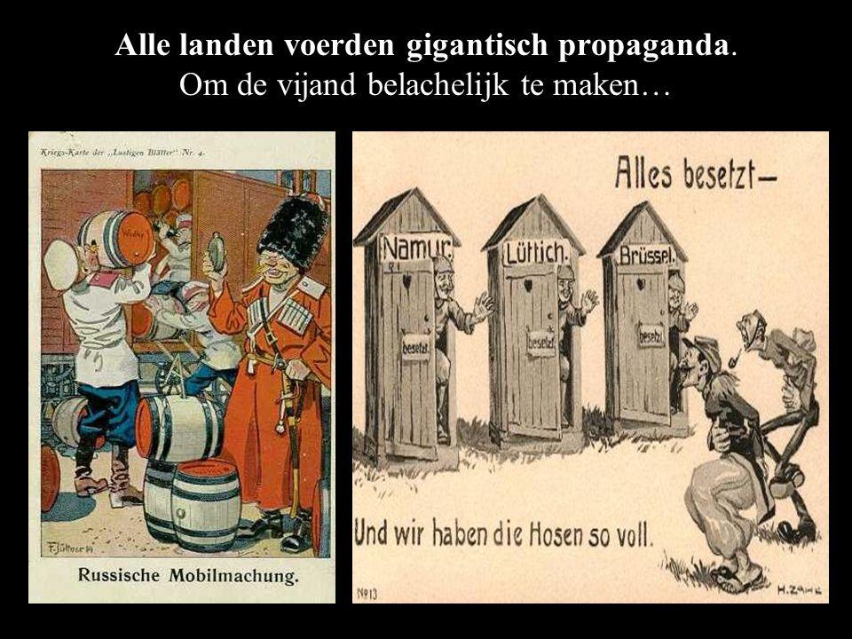 Alle landen voerden gigantisch propaganda