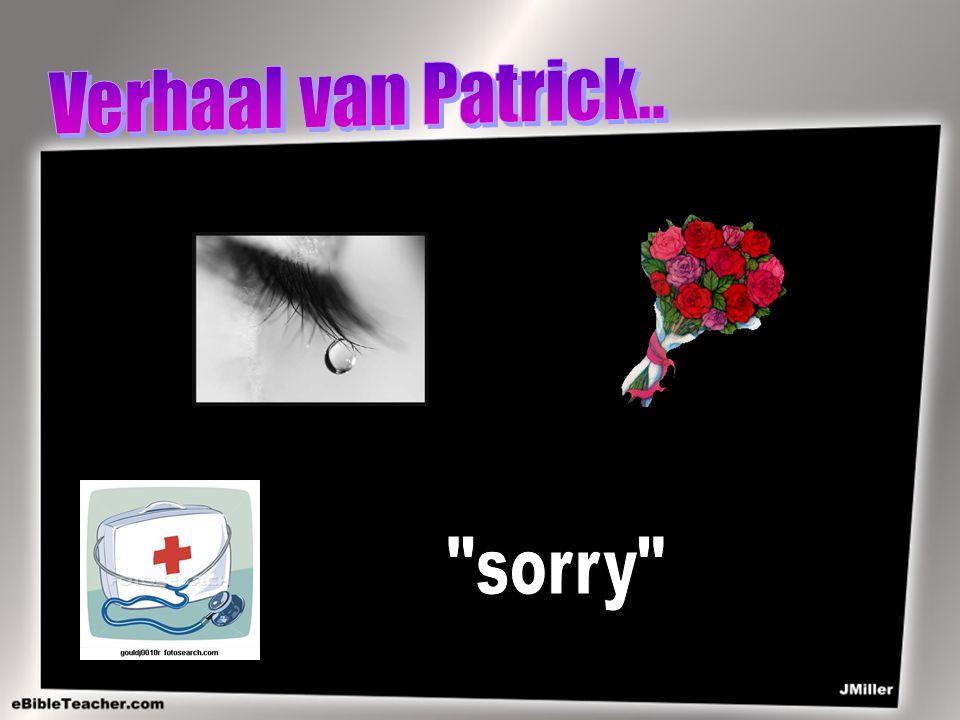 Verhaal van Patrick.. sorry
