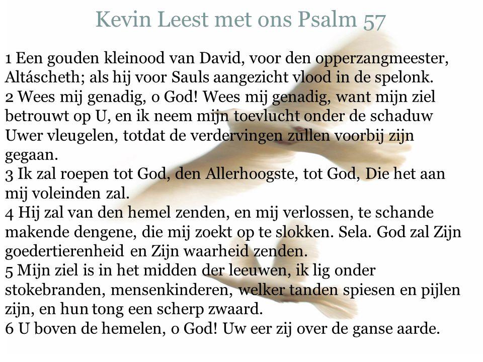 Kevin Leest met ons Psalm 57