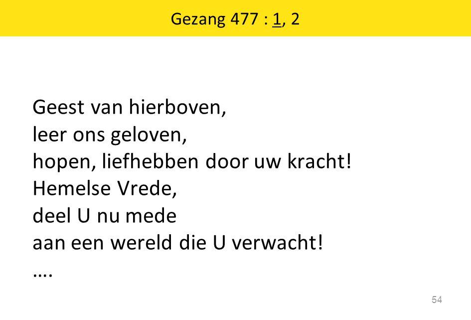 Gezang 477 : 1, 2