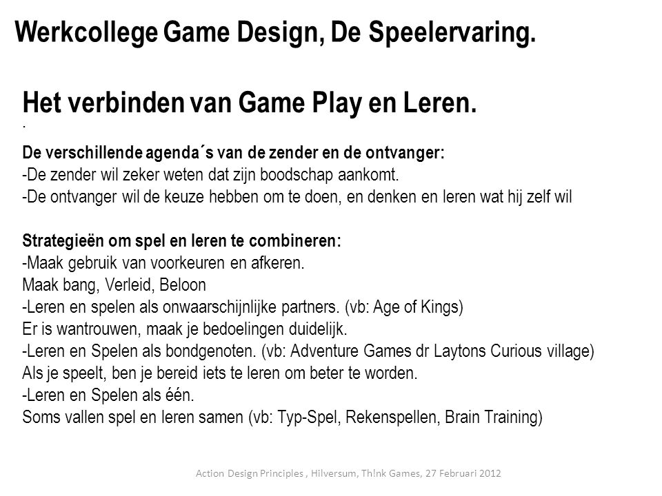 Action Design Principles , Hilversum, Th!nk Games, 27 Februari 2012