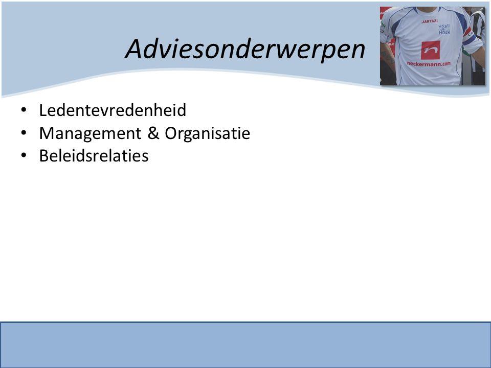 Adviesonderwerpen Ledentevredenheid Management & Organisatie