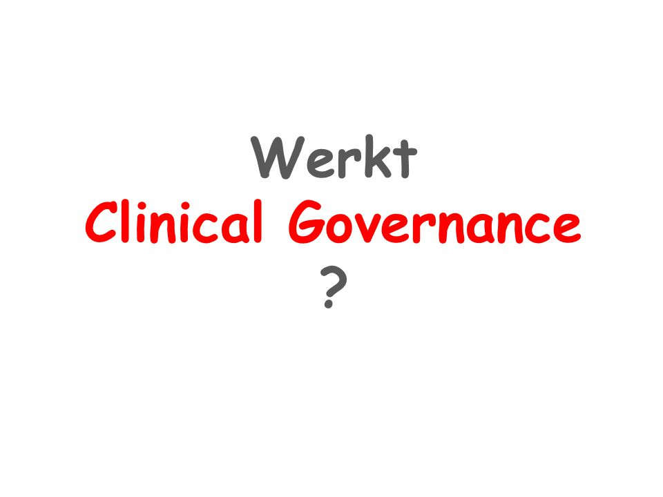 Werkt Clinical Governance
