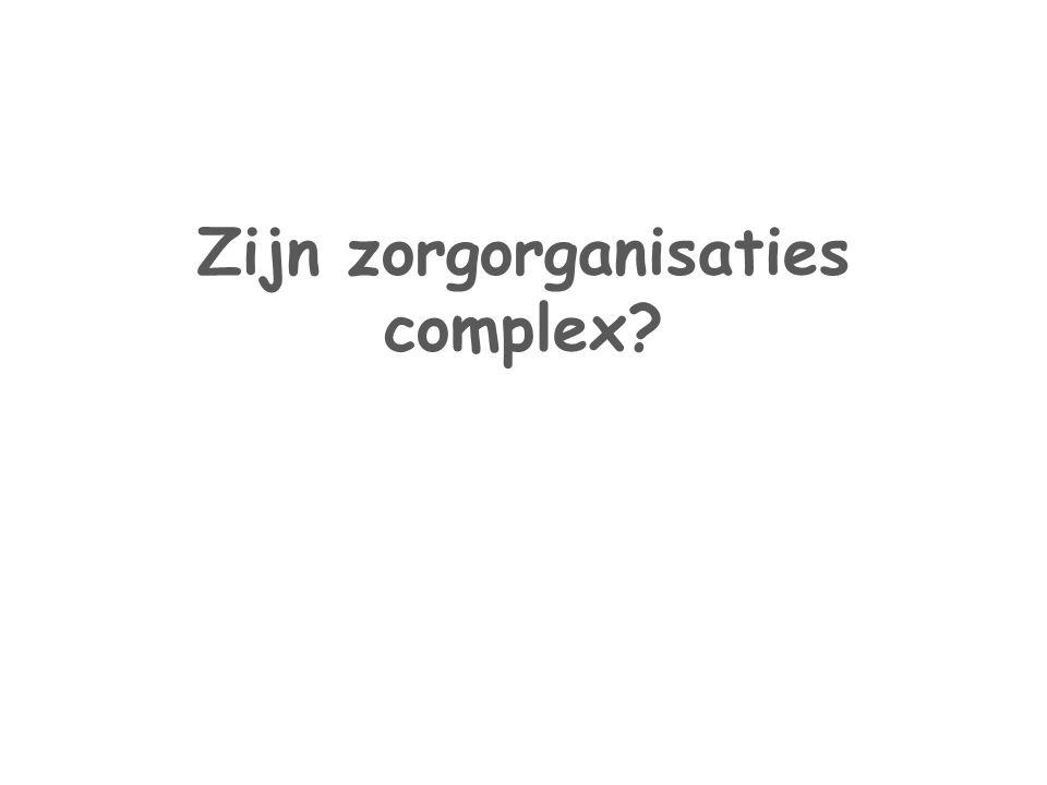 Zijn zorgorganisaties complex