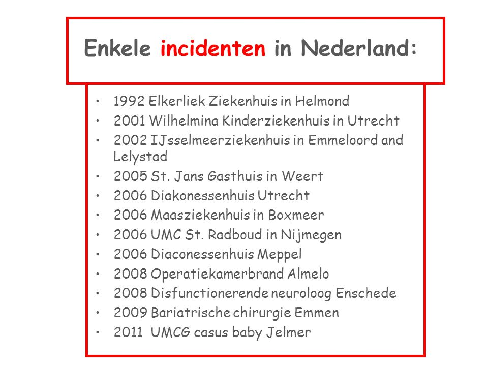 Enkele incidenten in Nederland:
