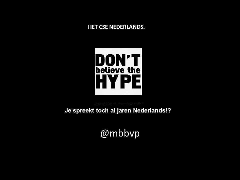 HET CSE NEDERLANDS. Je spreekt toch al jaren Nederlands! @mbbvp