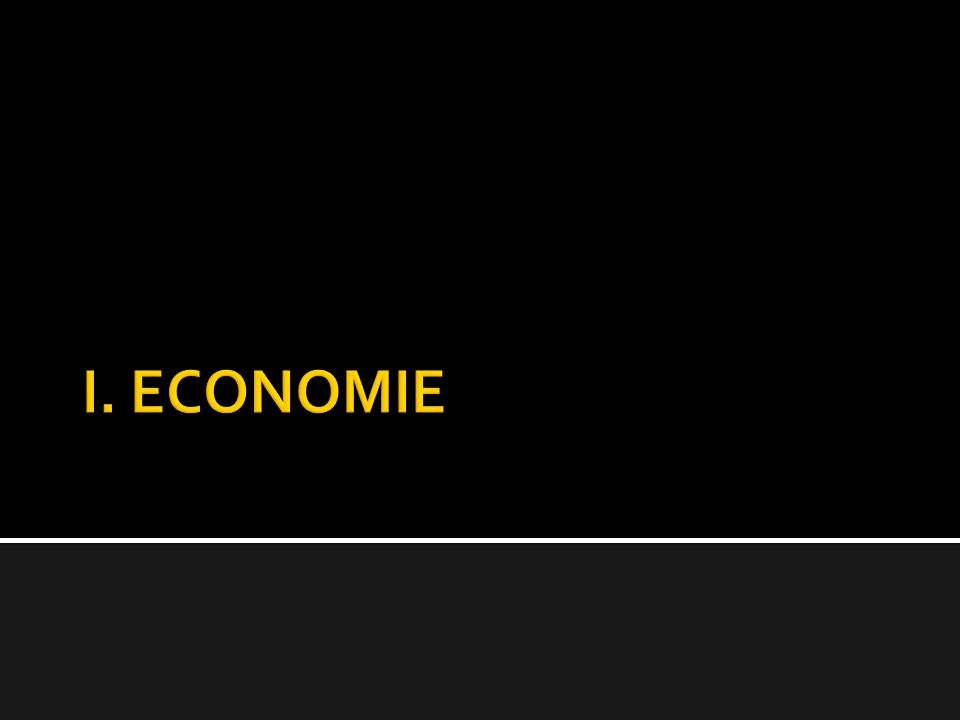 I. ECONOMIE