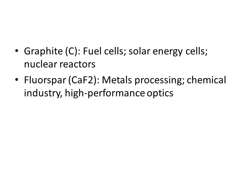 Graphite (C): Fuel cells; solar energy cells; nuclear reactors