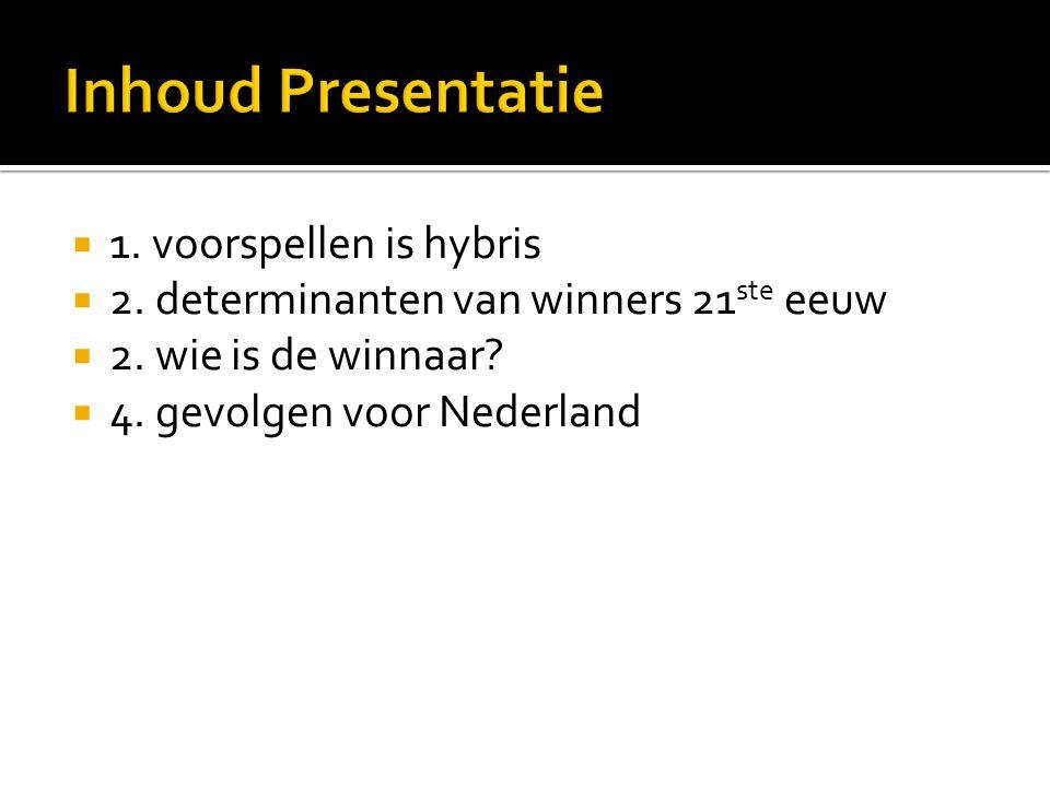 Inhoud Presentatie 1. voorspellen is hybris