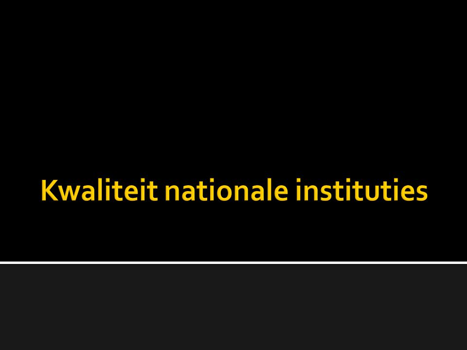 Kwaliteit nationale instituties