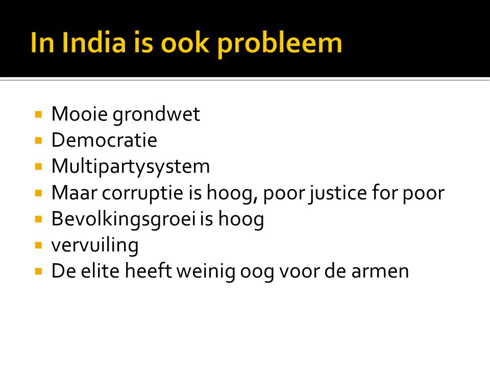 In India is ook probleem