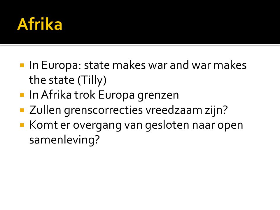 Afrika In Europa: state makes war and war makes the state (Tilly)