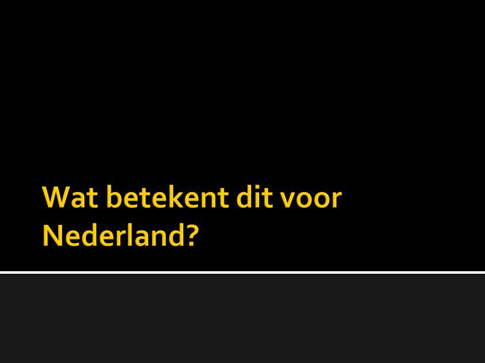 Wat betekent dit voor Nederland