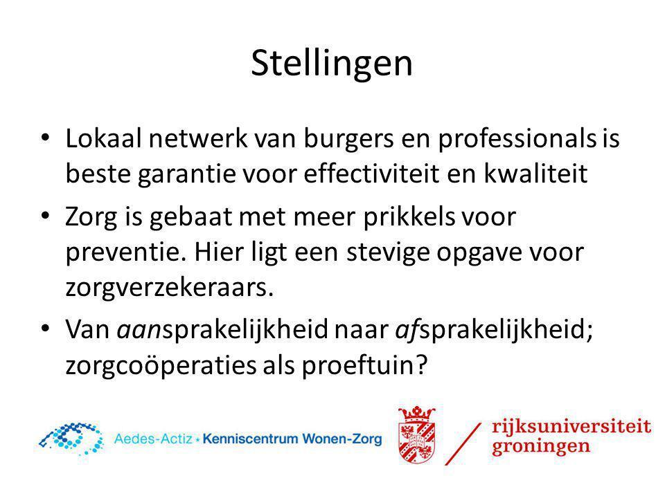 Stellingen Lokaal netwerk van burgers en professionals is beste garantie voor effectiviteit en kwaliteit.