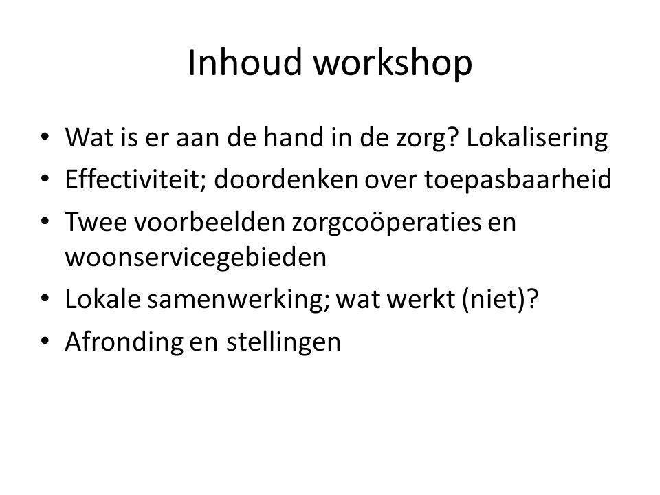 Inhoud workshop Wat is er aan de hand in de zorg Lokalisering