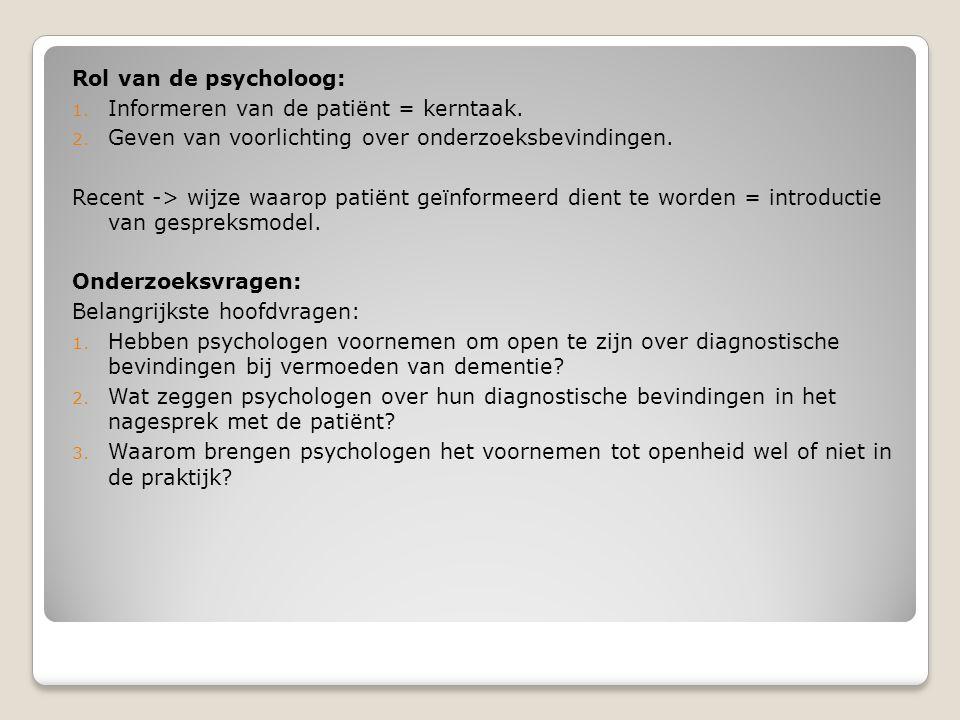 Rol van de psycholoog: Informeren van de patiënt = kerntaak. Geven van voorlichting over onderzoeksbevindingen.