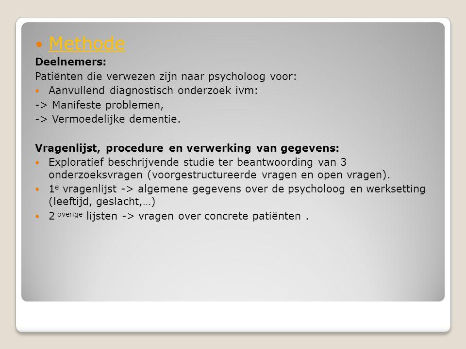 Methode Deelnemers: Patiënten die verwezen zijn naar psycholoog voor: