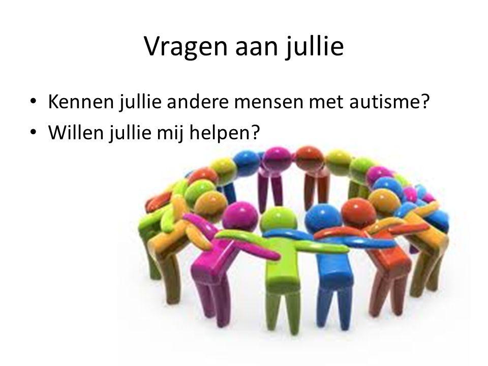 Vragen aan jullie Kennen jullie andere mensen met autisme