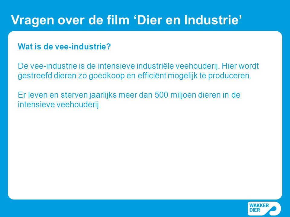 Vragen over de film 'Dier en Industrie'