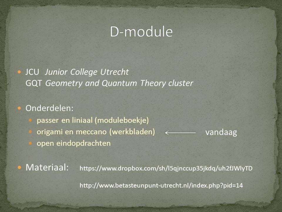 D-module JCU Junior College Utrecht GQT Geometry and Quantum Theory cluster. Onderdelen: passer en liniaal (moduleboekje)