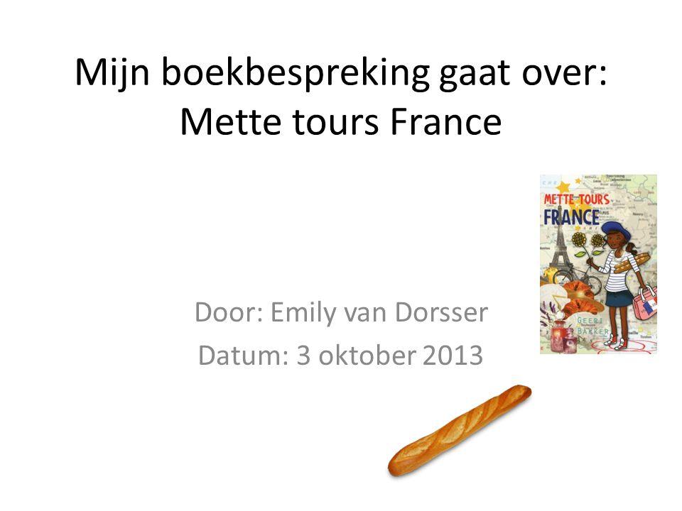Mijn boekbespreking gaat over: Mette tours France