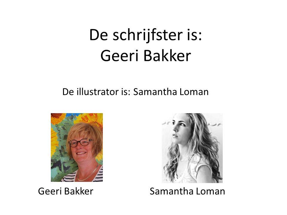 De schrijfster is: Geeri Bakker