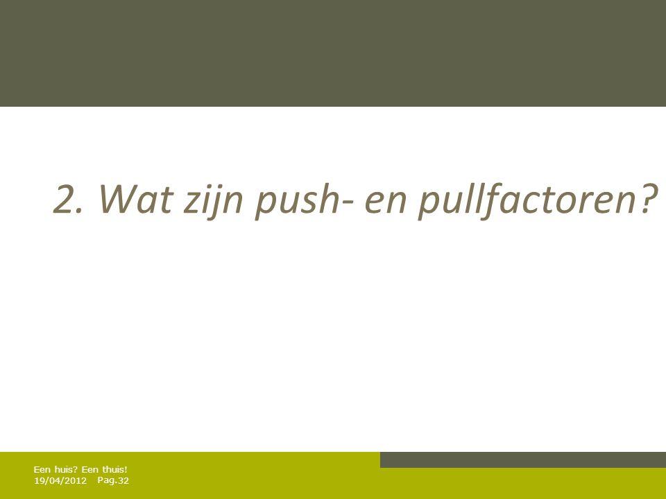 2. Wat zijn push- en pullfactoren