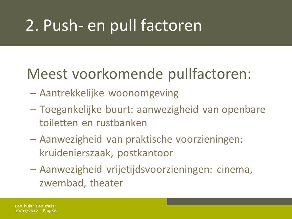 2. Push- en pull factoren Meest voorkomende pullfactoren: