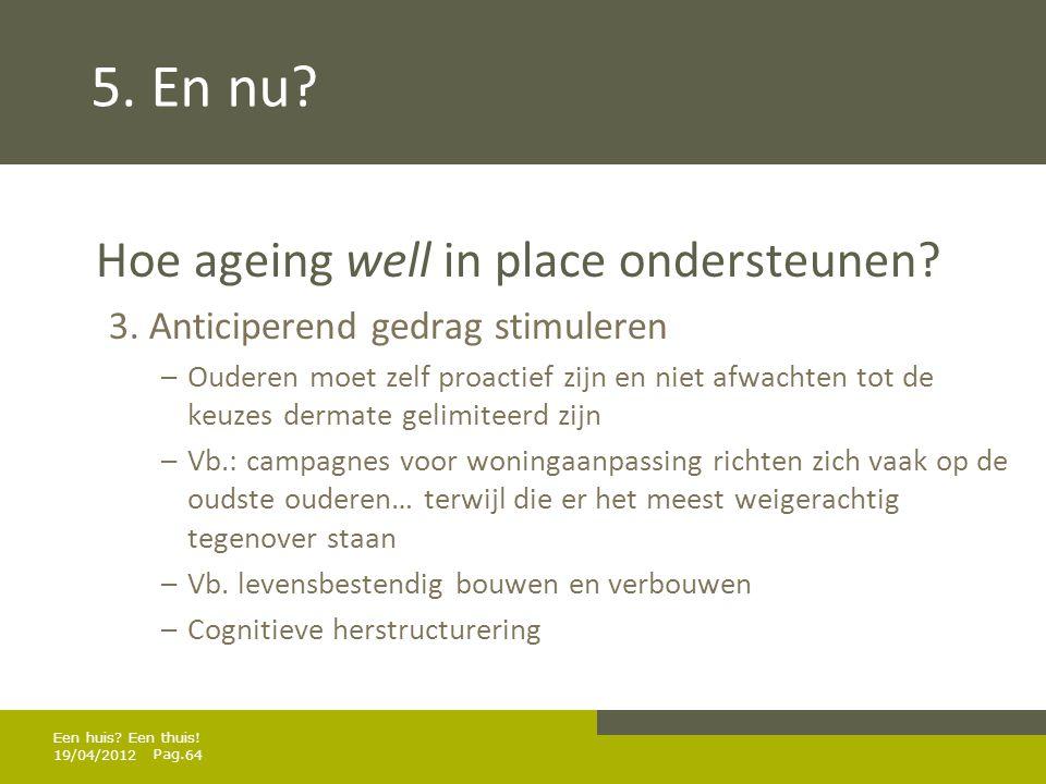 5. En nu Hoe ageing well in place ondersteunen