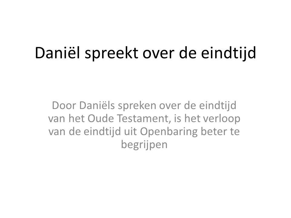 Daniël spreekt over de eindtijd