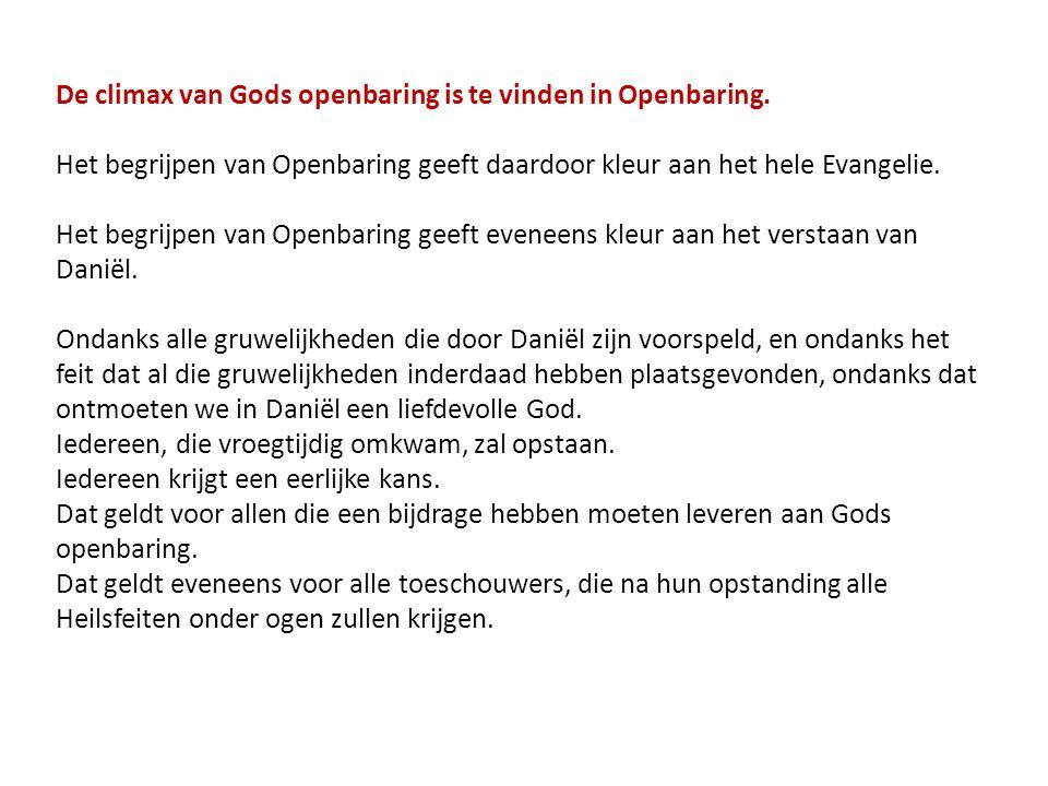De climax van Gods openbaring is te vinden in Openbaring.
