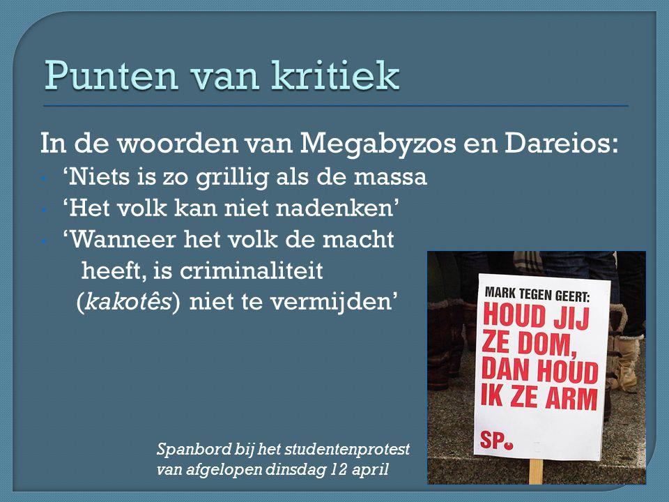 Punten van kritiek In de woorden van Megabyzos en Dareios: