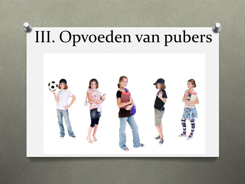 III. Opvoeden van pubers