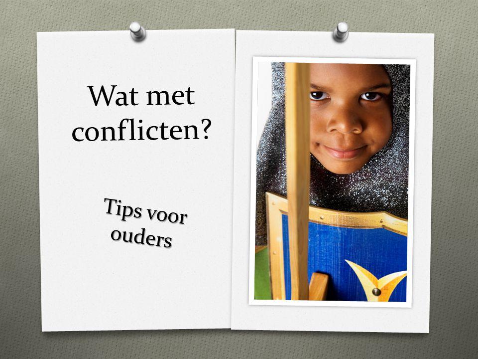 Wat met conflicten Tips voor ouders