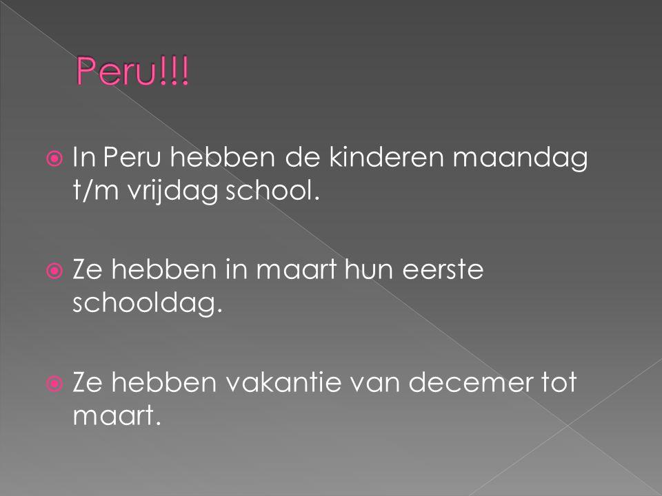 Peru!!! In Peru hebben de kinderen maandag t/m vrijdag school.