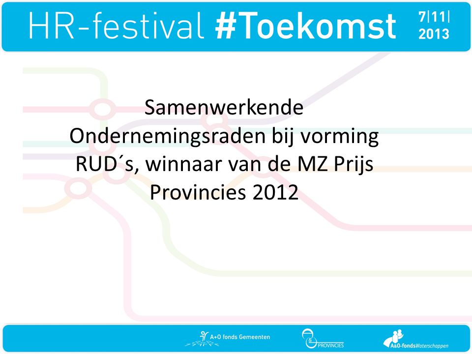 Samenwerkende Ondernemingsraden bij vorming RUD´s, winnaar van de MZ Prijs Provincies 2012