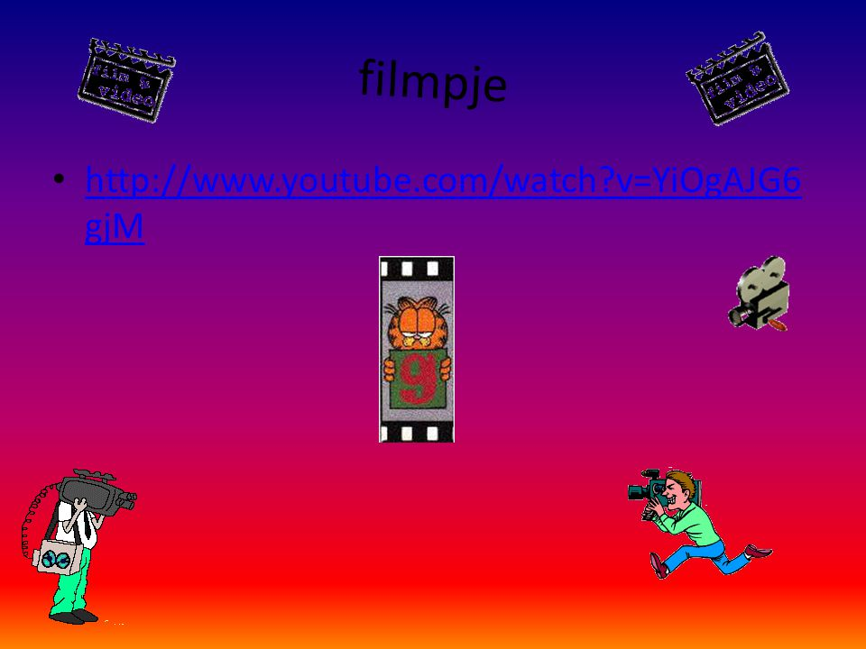 filmpje http://www.youtube.com/watch v=YiOgAJG6gjM