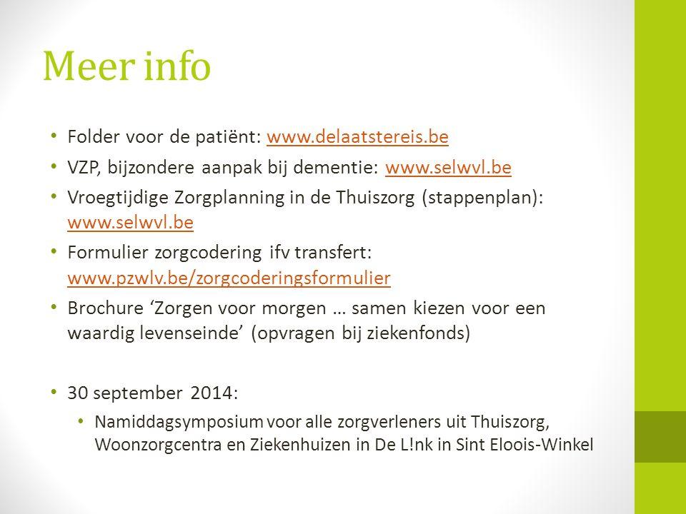 Meer info Folder voor de patiënt: www.delaatstereis.be