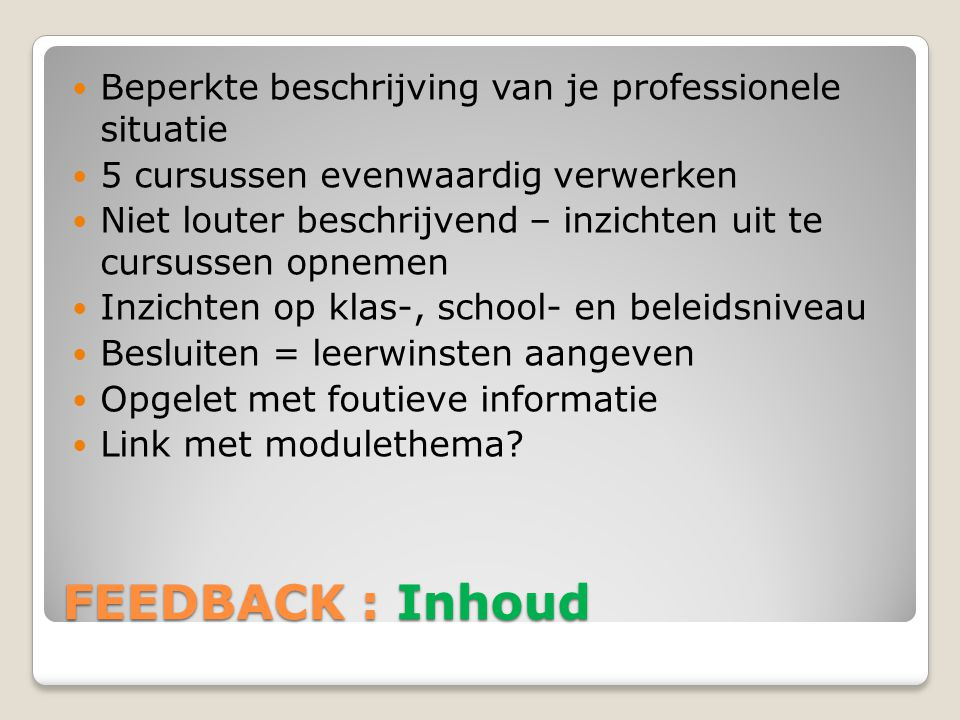 FEEDBACK : Inhoud Beperkte beschrijving van je professionele situatie