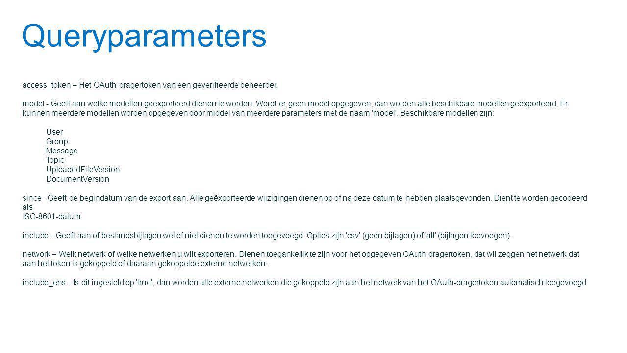 Queryparameters access_token – Het OAuth-dragertoken van een geverifieerde beheerder.