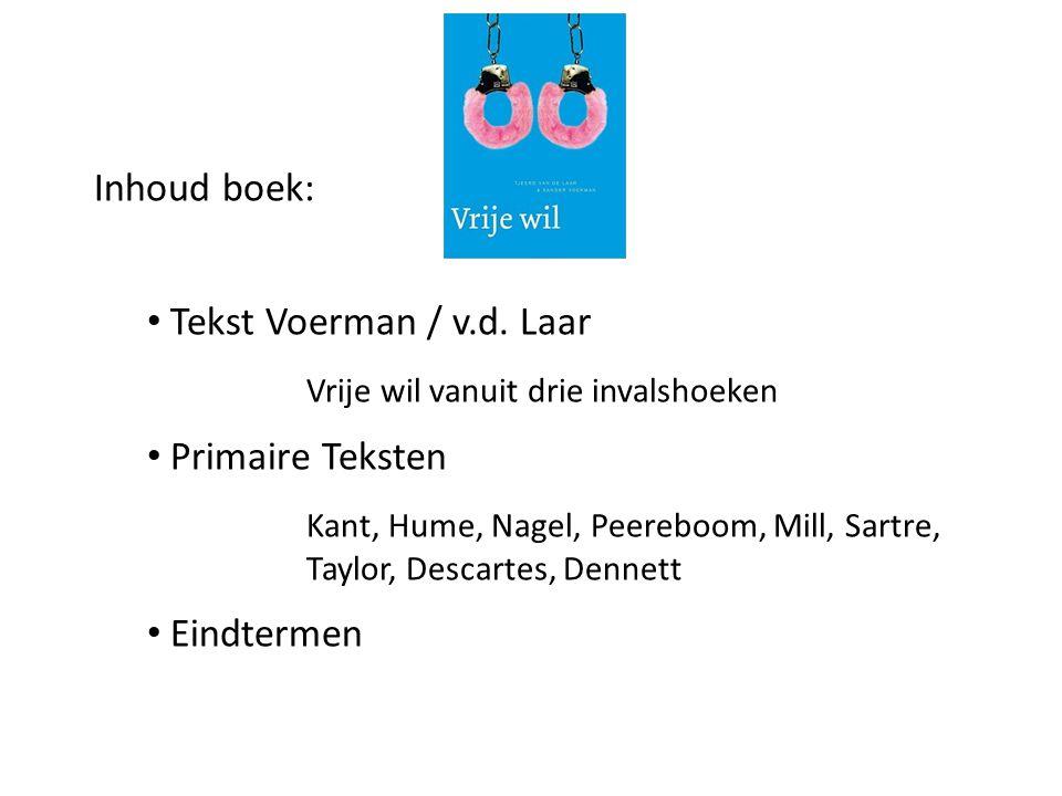 Inhoud boek: Tekst Voerman / v.d. Laar. Vrije wil vanuit drie invalshoeken. Primaire Teksten.