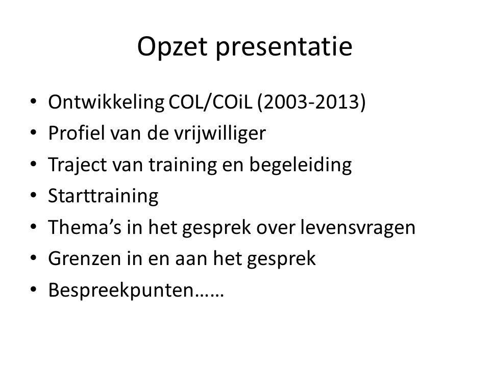 Opzet presentatie Ontwikkeling COL/COiL (2003-2013)