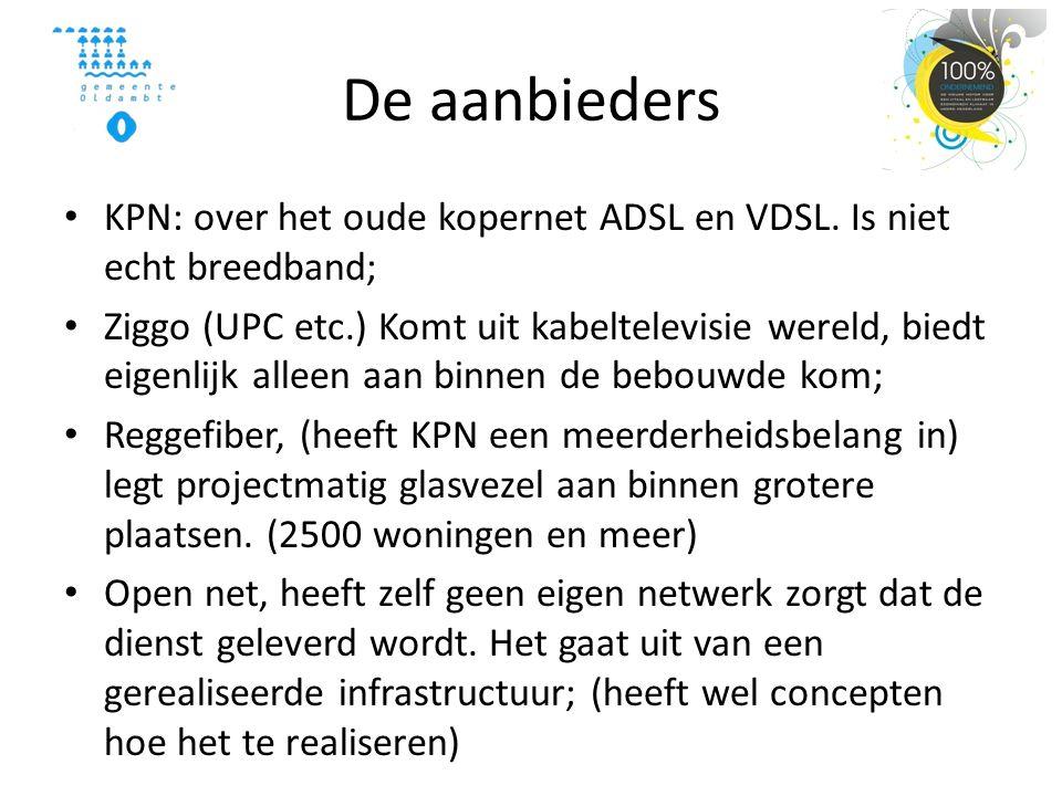 De aanbieders KPN: over het oude kopernet ADSL en VDSL. Is niet echt breedband;