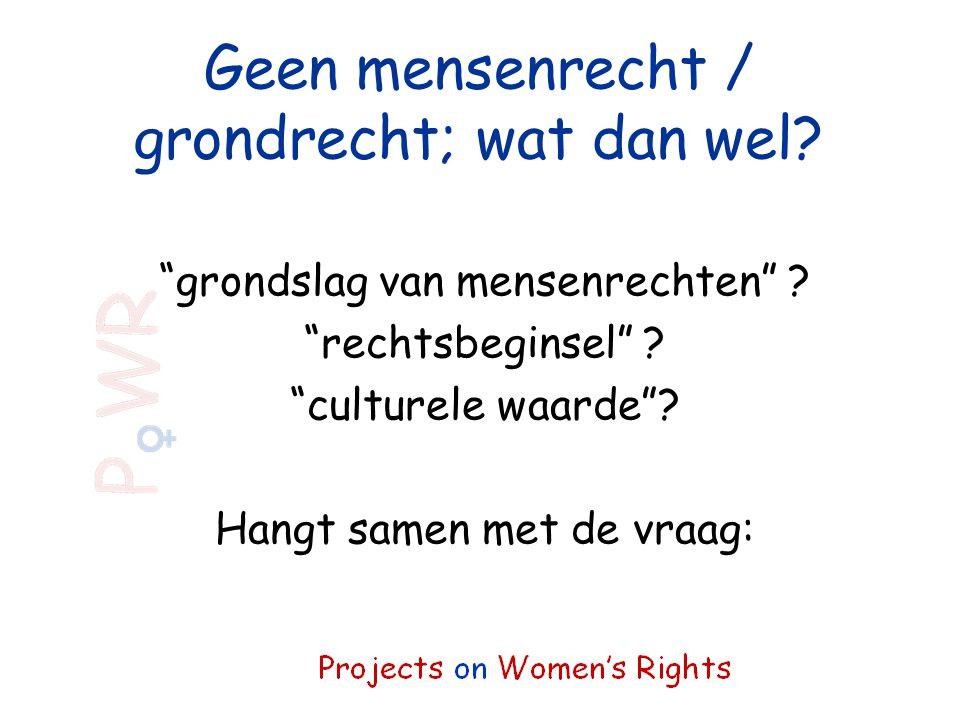 Geen mensenrecht / grondrecht; wat dan wel