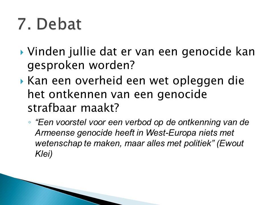 7. Debat Vinden jullie dat er van een genocide kan gesproken worden